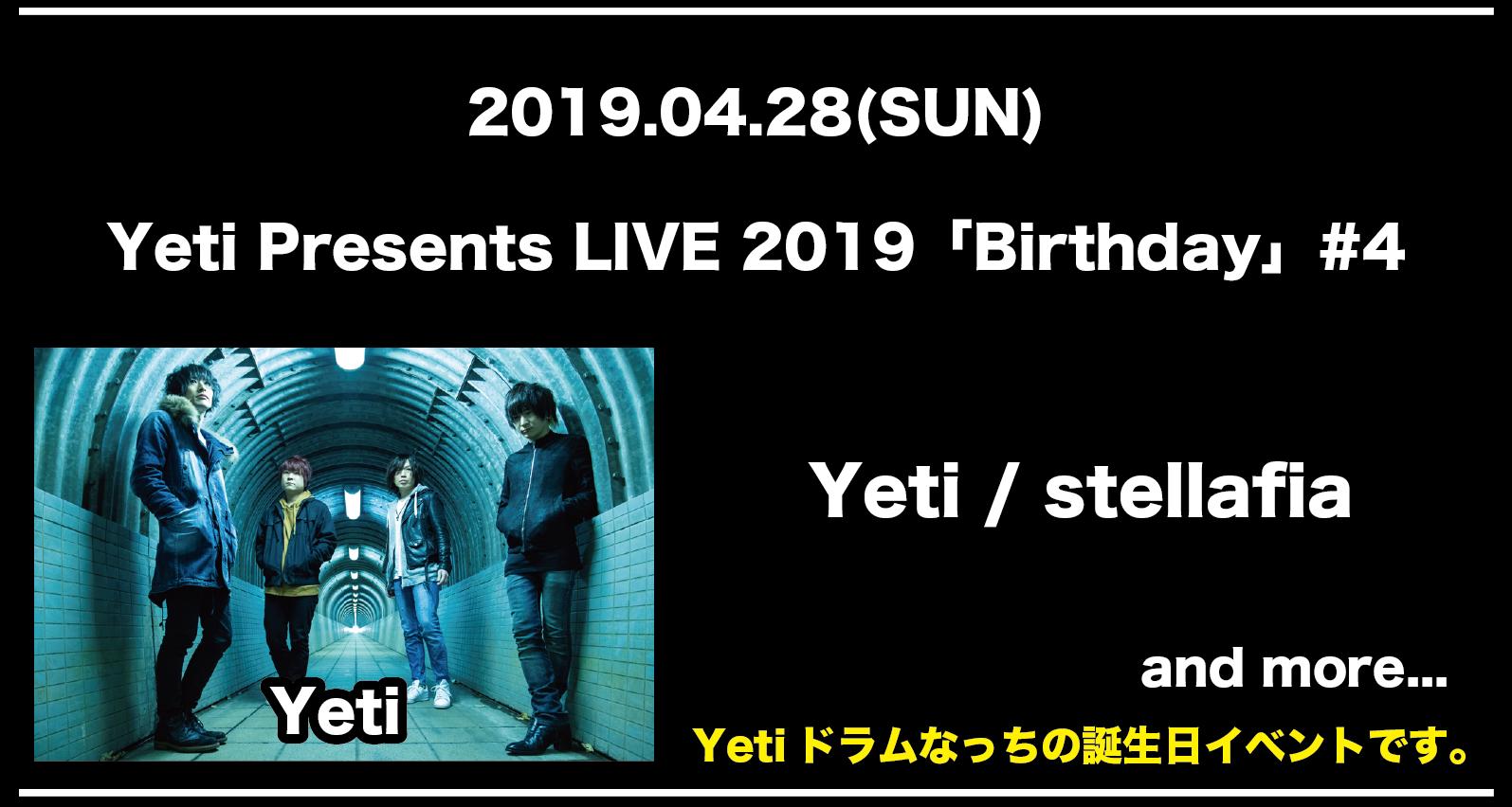 Yeti Presents LIVE 2019「Birthday」#4